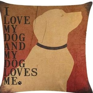 Pillow Cover- New- I Love My Dog and He Loves Me